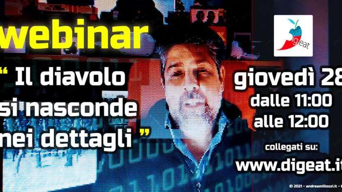 Andrea Millozzi webinar | il diavolo si nasconde nei dettagli - DIG.Eat 2021 XIII edizione | 01