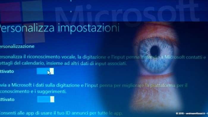 Andrea Millozzi blog - Microsoft Windows 10: consigli per difendere la privacy e vivere tranquilli