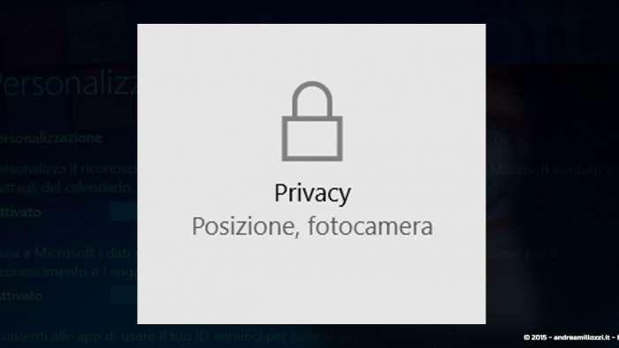 Andrea Millozzi blog - Microsoft Windows 10: consigli per difendere la privacy e vivere tranquilli - opzione privacy