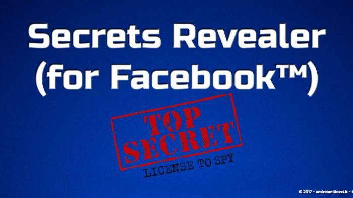 Andrea Millozzi blog | Secrets Revealer (for Facebook™): scopri tutte le informazioni segrete che ti riguardano presenti su Facebook, con questo Add-on gratuito per Firefox e Chrome | scarica l'Add-on
