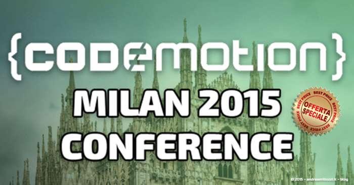 Andrea Millozzi blog - Codemotion Milano 2015: sconti all'ultimo minuto!