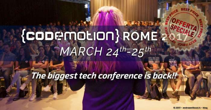 Andrea Millozzi blog | Codemotion Roma 2017: sconti all'ultimo minuto!