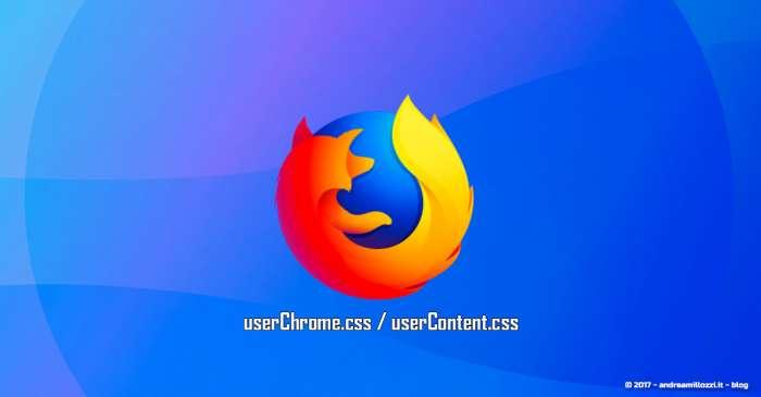 Andrea Millozzi blog | Firefox 57 Quantum: personalizzare l'interfaccia utente con i file userChrome.css e userContent.css